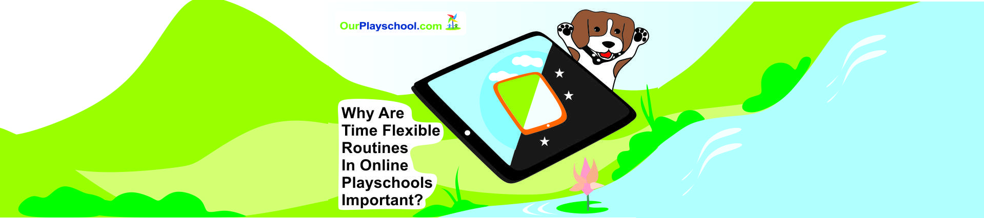 Know Time Flexible Routines in Online Play Schools Important