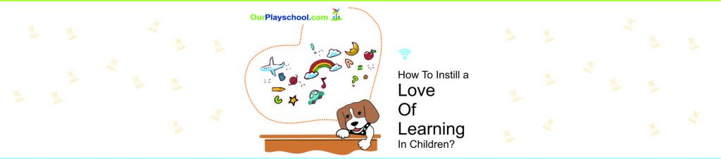 How to Instill a Love of Learning in Children?
